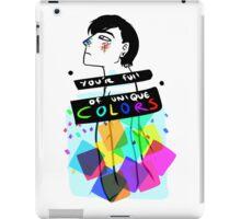 You're Full Of Unique COLORS iPad Case/Skin