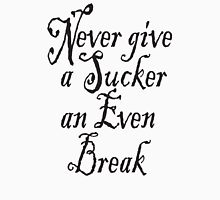 "WC Fields, To a waitress, ""Never Give a Sucker an Even Break"", (1941) Unisex T-Shirt"
