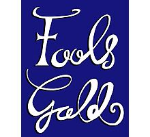 Fool's Gold Photographic Print
