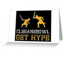 CLEGANEBOWL GET HYPE Greeting Card