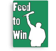 Feed to Win Canvas Print