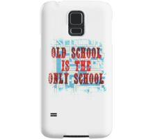 Old School Is The Only School Samsung Galaxy Case/Skin