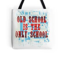 Old School Is The Only School Tote Bag