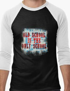 Old School Is The Only School T-Shirt
