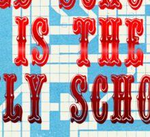 Old School Is The Only School Sticker