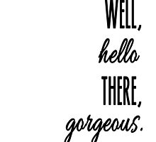 Well, hello there, Gorgeous by CupcakeNCompany