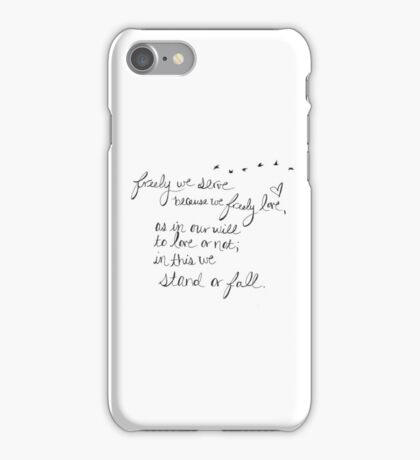 Freely We Serve... The Mortal Instruments Quote iPhone Case/Skin