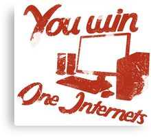 You win one internets Canvas Print
