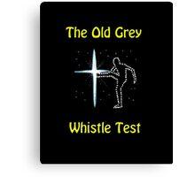 Whistle Test nostalgia Canvas Print