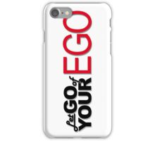 Let Go of Your Ego iPhone Case/Skin
