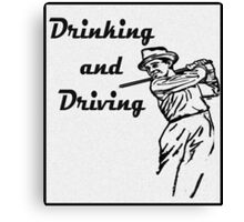Drinking and Driving Canvas Print