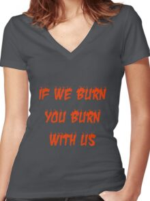 If We Burn, You Burn With Us Women's Fitted V-Neck T-Shirt
