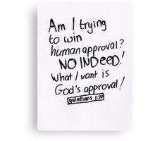 Galatians 1: God's approval Canvas Print