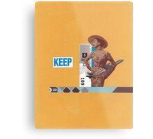 Keep 109 Metal Print