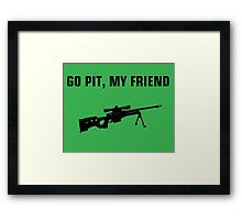 Go pit, my friend Framed Print