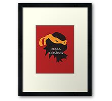 Pizza is Coming Framed Print