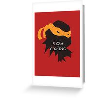 Pizza is Coming Greeting Card