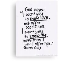 Hosea 6:6 Canvas Print