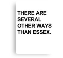 """Other Ways Than Essex"" - TOWIE / The Only Way Is Essex Design [BLACK TEXT] Canvas Print"