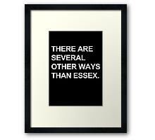 """Other Ways Than Essex"" - TOWIE / The Only Way Is Essex Design [WHITE TEXT] Framed Print"