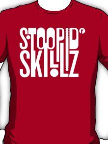 Stoopid Skillz T-Shirt
