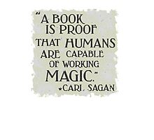 A book is proof that humans are capable of magic Photographic Print