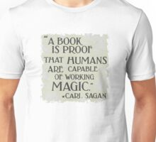 A book is proof that humans are capable of magic Unisex T-Shirt