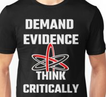 Demand Evidence Think Critically Unisex T-Shirt