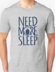 Need more sleep yawn Unisex T-Shirt