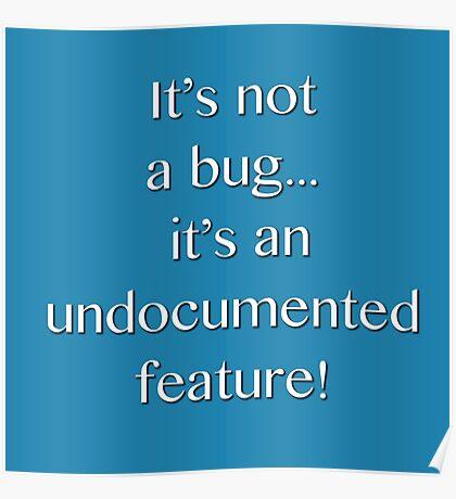 It's not a bug! - software engineering, developer, coding, debugging, debugger, computer programming Poster