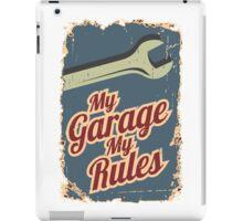 My Garage My Rules iPad Case/Skin