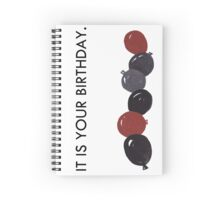 It Is Your Birthday. Spiral Notebook