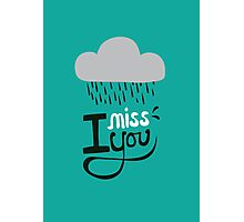 I miss you. Photographic Print