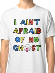 I ain't afraid of no boos Classic T-Shirt