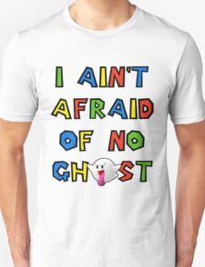 I ain't afraid of no boos T-Shirt