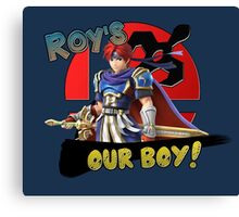 Roy's Our Boy! Canvas Print