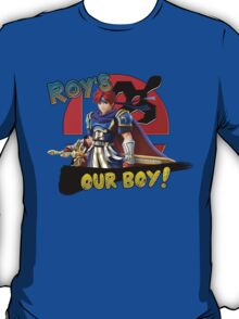Roy's Our Boy! T-Shirt