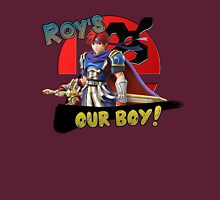 Roy's Our Boy! Unisex T-Shirt