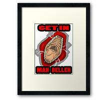 Get In Mah Belleh Red Framed Print