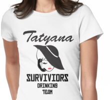 Tatyana Survivors Drinking Team Womens Fitted T-Shirt