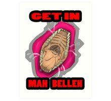 Get In Mah Belleh Pink Art Print