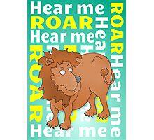 Lion | Hear Me ROAR Photographic Print