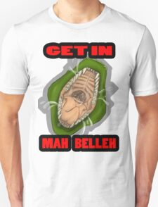 Get In Mah Belleh Green Unisex T-Shirt