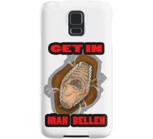 Get In Mah Belleh Brown Samsung Galaxy Case/Skin