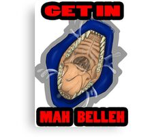 Get In Mah Belleh Blue Canvas Print