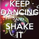 Keep Dancing and Shake It by Diana Sénèque
