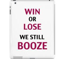 Win or Lose We Still Booze iPad Case/Skin