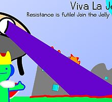 Viva La Jelly - The King's Ambition - Propaganda Poster by SentientGelatin