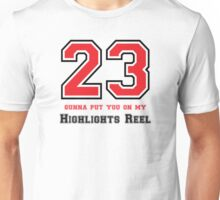23 - Gunna Put You On the Highlights Reel Unisex T-Shirt
