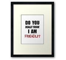DayZ: Do you really think I am friendly? - Black Ink  Framed Print
